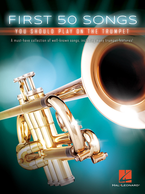 First 50 Songs You Should Play On The Trumpet /  / Hal Leonard