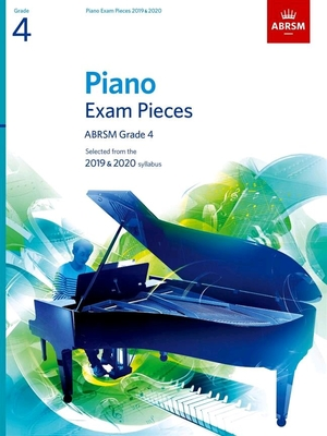 Piano Exam Pieces 2019 and 2020 – Grade 4 /  / ABRSM Publishing