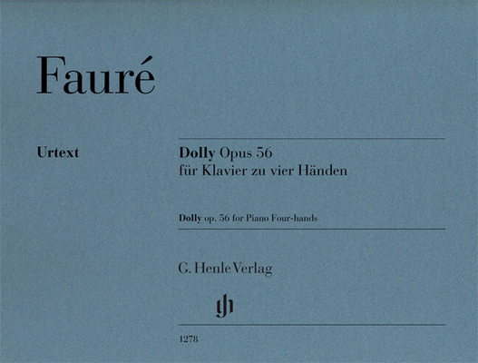 Henle Urtext Editions / Dolly op. 56, for Piano Four-hands  Gabriel Fauré Christiane Strucken-Paland G. Henle Verlag Piano 4 Hands Recueil Henle Urtext Editions / Gabriel Fauré / Henle
