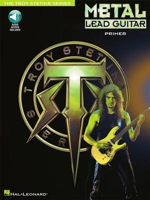 Metal Lead Guitar Method Primer / Stetina, Troy (Artist) / Hal Leonard