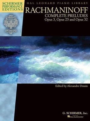 Rachmaninoff – Complete PreludesOpus 3, Opus 23 et Opus 32 / Sergei Rachmaninov Alexandre Dossin / G. Schirmer