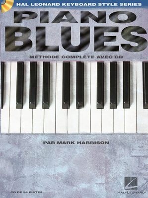 Hal Leonard Keyboard Style Series / Piano Blues Méthode complete avec CD / Mark Harrison / Hal Leonard
