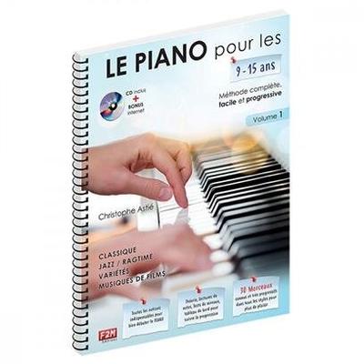 Le Piano Pour Les 9-15 Ans  Volume 1 Christophe Astié / Christophe Astié / Edition F2M