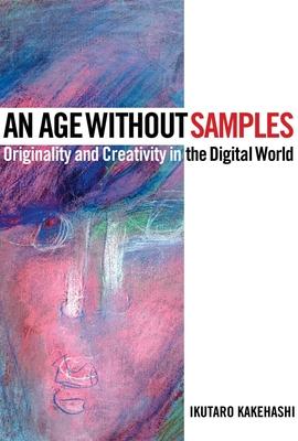 An Age Without SamplesOriginality and Creativity in the Digital World / Ikutaro Kakehashi / Hal Leonard
