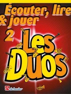 Ecouter, lire & jouer Les Duos vol. 2 Saxophone Alto Baryton / Botma T./Castelain J. / De Haske