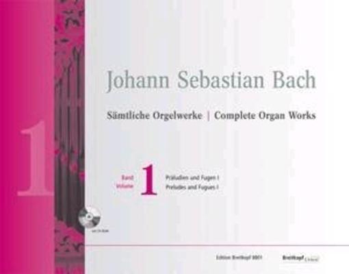 Bach: Sämtliche Orgelwerke (Neuausgabe) Bd. 1Präludien und Fugen I – mit CD-ROM / Johann Sebastian Bach / Breitkopf