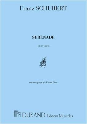 Sérénade Standchen Franz Schubert Transcription Pour Piano Par Franz Liszt / Franz Schubert / Durand