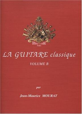La guitare classique vol. B  Jean-Maurice Mourat  Gitarre /  / Combre