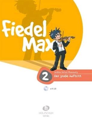 Fiedel Max – Der groe Auftritt, Band 2 / Holzer-Rhomberg Andrea / Holzschuh