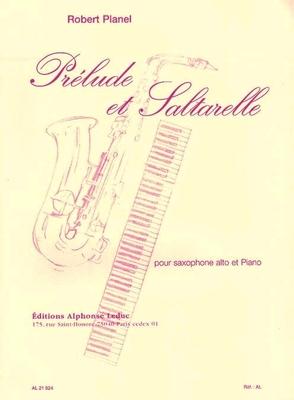 Prélude et Saltarelle pour saxophone et piano  Robert Planel  Saxophon und Klavier /  / Leduc