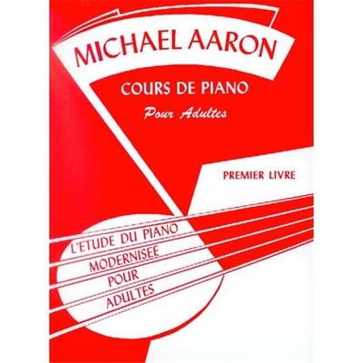 Cours de Piano pour Adultes Vol. 1 L'Etude du Piano modernisée Michael Aaron   Klavier /  / Volonté & Co