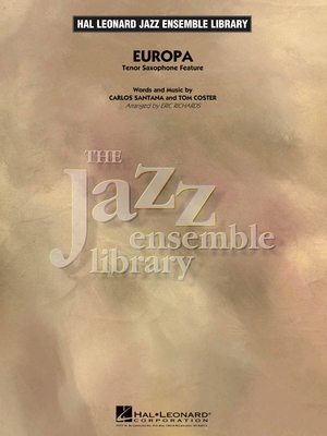 Europa (Tenor Sax Feature) Carlos Santana_Tom Coster Eric Richards  Jazz Ensemble Jazz Ensemble Library /  / Hal Leonard