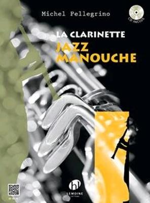La Clarinette Jazz Manouche  Michel Pellegrino   Clarinette et Piano /  / Henry Lemoine