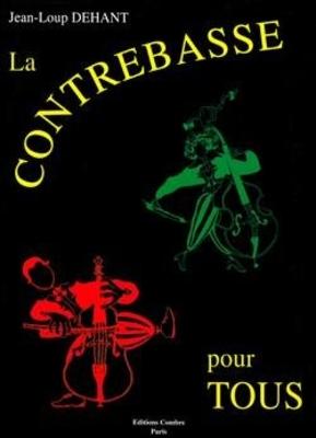 La Contrebasse pour tous Jean-Loup Dehant   Double Bass /  / Combre