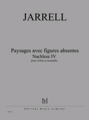 Paysages avec figures absentes – Nachlese IV  Michael Jarrell   Violin and Ensemble / Jarrell Michael / Henry Lemoine