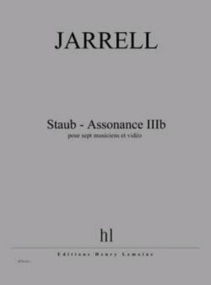 Staub – Assonance IIIb  Michael Jarrell   7 Musicians and Video / Jarrell Michael / Henry Lemoine
