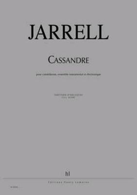 Cassandre (Version Française)  Michael Jarrell   Narrator Ensemble and Electronic / Jarrell Michael / Henry Lemoine