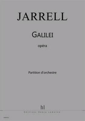 Galilei – Opéra en 12 scènes  Michael Jarrell   Solo Vocals SATB and Orchestra / Jarrell Michael / Henry Lemoine