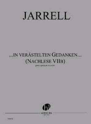 …in verästelten Gedanken… (Nachlese VIIb)  Michael Jarrell   Streichquartett / Jarrell Michael / Henry Lemoine