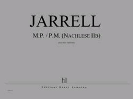 M.P. / P.M. (Nachlese IIb)  Michael Jarrell   2 Klarinetten / Jarrell Michael / Henry Lemoine