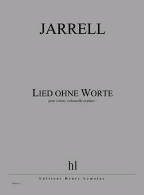 Lied ohne Worte  Michael Jarrell   Violine Cello und Klavier / Jarrell Michael / Henry Lemoine