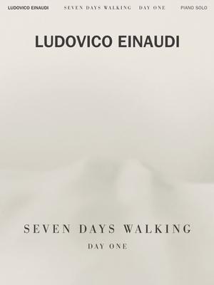 Seven Days Walking – Day One / Einaudi Ludovico / Chester