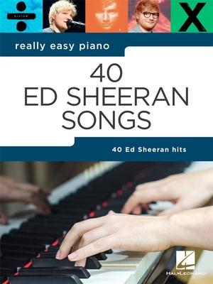 Really Easy Piano: 40 Ed Sheeran Songs / Sheeran Ed / Hal Leonard