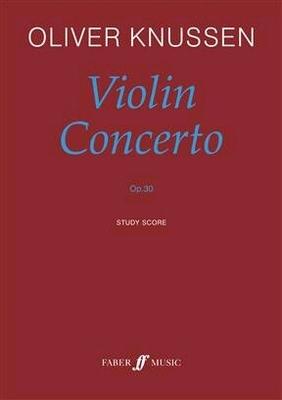 Violin Concerto Oliver Knussen  Orchestra / Oliver Knussen / Faber Music