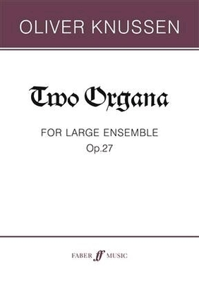 Two Organa Oliver Knussen  Orchestra / Oliver Knussen / Faber Music
