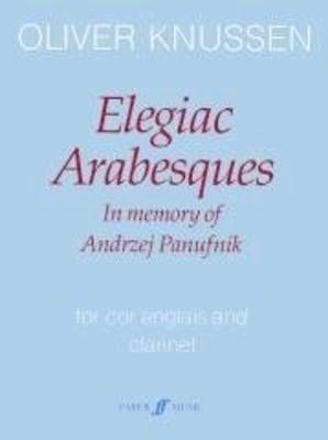 Elegiac Arabesques Oliver Knussen  Wind Ensemble / Oliver Knussen / Faber Music