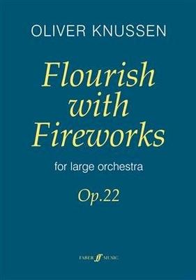 Flourish with Fireworks Oliver Knussen  Orchestra / Oliver Knussen / Faber Music