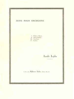 Suite D'Orchestre N01 Op19 Laszlo Lajtha  Orchestra / Laszlo Lajtha / Leduc