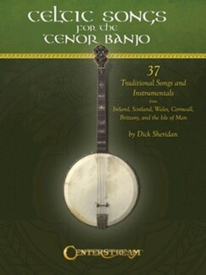 Celtic Songs for the Tenor Banjo 37 Traditional Songs & Instrumentals Dick Sheridan   Centerstream Publications Tenor Banjo Buch Banjo Folk / Dick Sheridan / Centerstream Publications