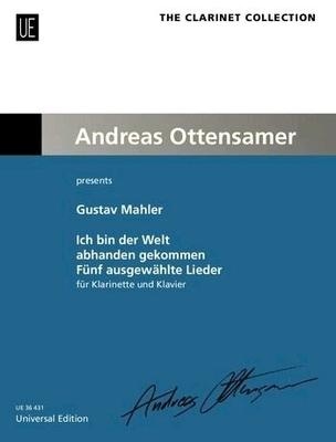 Ich bin der Welt abhanden gekommen Fünf ausgewählte Lieder für Klarinette und Klavier / Gustav Mahler Andreas Ottensamer / Universal Edition