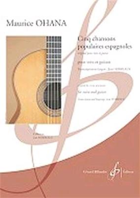Cinq Chansons Populaires Espagnoles / Maurice Ohana / Billaudot