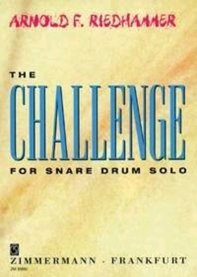 The Challenge for Snare Drum Solo / Arnold Riedhammer / Zimmermann