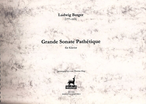 Grande Sonate Pathetique Op. 7 / Ludwig Berger / Edition Walhall