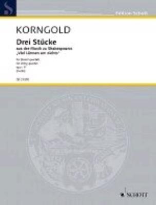 Drei Stücke Op. 11 Aus Der Musik Zu Shakespeares Viel Lärmen Um Nichts / Erich Wolfgang Korngold Andreas Fuchs / Schott