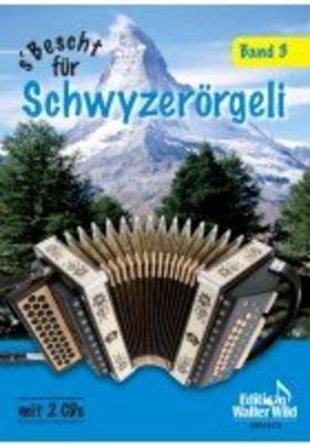 S' Bescht Für Schwyzerörgeli Band 350 Der Bekanntesten Kompositionen / Edgar Ott / Edition Walter Wild