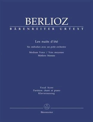 Les nuits d'été for solo voice and orchestraop. 7 Hol. 81B / Six Songs / Hector Berlioz / Bärenreiter