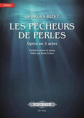 Les Pêcheurs de perlesOpera in 3 Acts  / Georges Bizet Brad Cohen / Peters