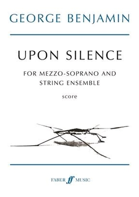 Upon Silence  George Benjamin   Faber Music Voice and Ensemble Buch / George Benjamin / Faber Music