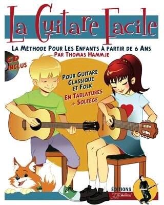 La Guitare Facile Méthode pour les enfants à partir de 6 ans / Thomas Hammje / Rebillard