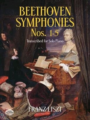 Beethoven Symphonies For Solo Piano (1-5)  Franz Liszt   Buch Klassik DP16525 / Franz Liszt / Dover Publications