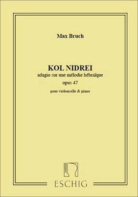 Kol Nidrei, Op. 47 Adagio Pour Violoncelle Avec Accompagnement De Piano / Max Bruch / Eschig