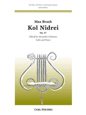 Kol Nidrei Op.47 / Max Bruch Alexander Lehmann / Carl Fischer