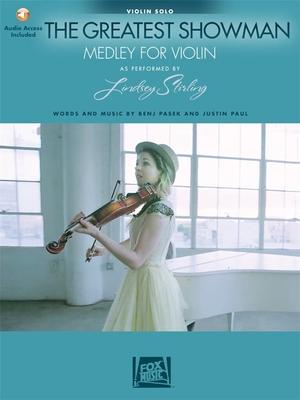 The Greatest Showman – Medley For ViolinMedley for Violin with Original Backing Tracks / Benj Pasek Lindsey Stirling / Hal Leonard