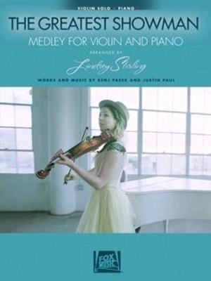 The Greatest Showman – Medley For Violin & PianoArranged by Lindsey Stirling for Violin and Piano / Benj Pasek / Hal Leonard