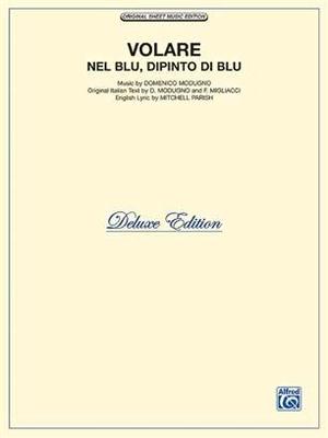 Volare (Nel Blue, Dipinto di Blu) (Del. Ed.) / Domenico Modugno / Alfred Publishing