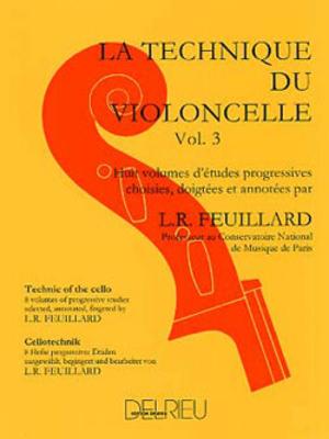 La Technique du violoncelle Vol. 3 / Louis R. Feuillard / Edition Delrieu